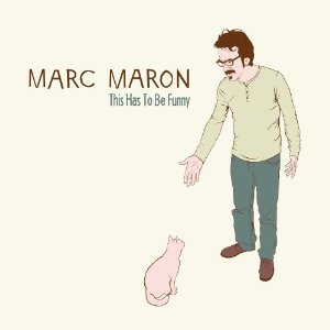 "Review: Marc Maron, ""This Has To Be Funny"""