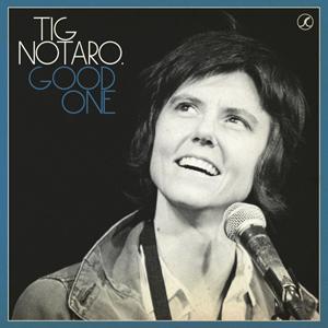 """Tig Notaro, """"Good One"""""""