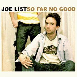 "Joe List, ""So Far No Good"""