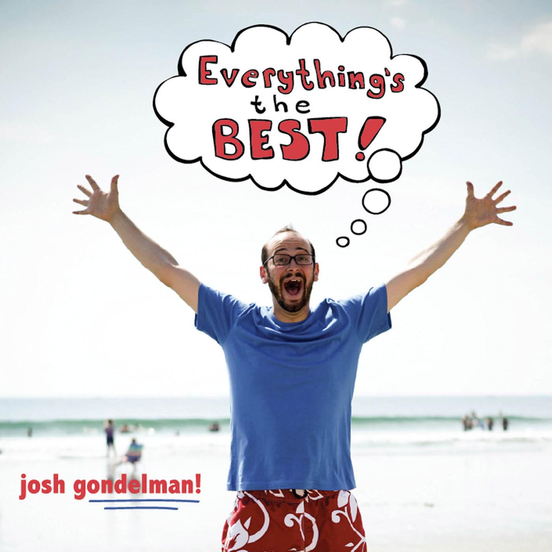 """Josh Gondelman, """"Everything's The Best!"""""""