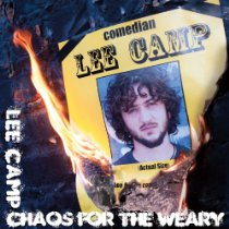 "Lee Camp, ""Chaos For The Weary"""