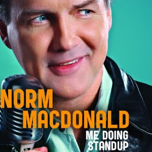 "Norm Macdonald: ""Me Doing Standup"""