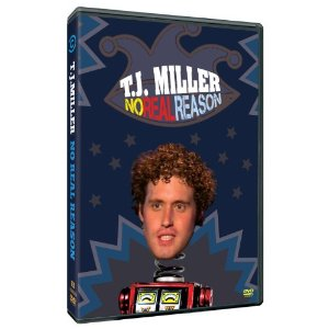 "T.J. Miller, ""No Real Reason"" (DVD) and ""The Extended Play EP"" (CD)"