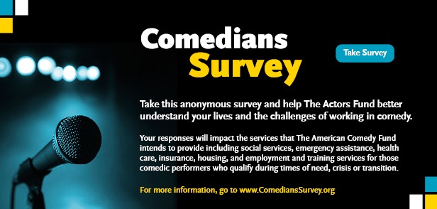 Comedians: Please fill out this survey to help The Actors Fund help you