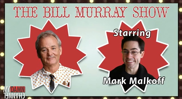 """The Bill Murray Show,"" starring Mark Malkoff: Episode #1"
