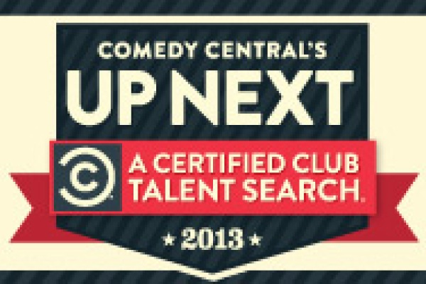"Comedy Central launches ""Up Next"" talent search with 26 comedy clubs to find 2013 ""Comics To Watch"""