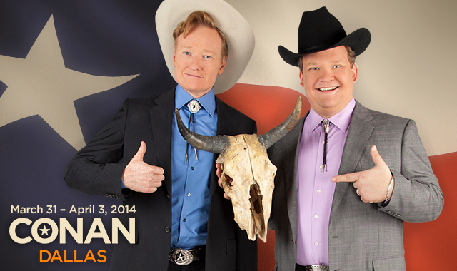 Conan O'Brien and Team Coco coming to Dallas March 31-April 3, 2014