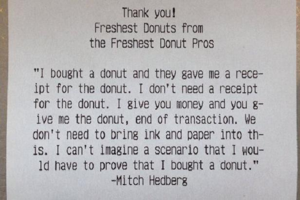 Doughnut shop employee prints out Mitch Hedberg joke for customer receipts