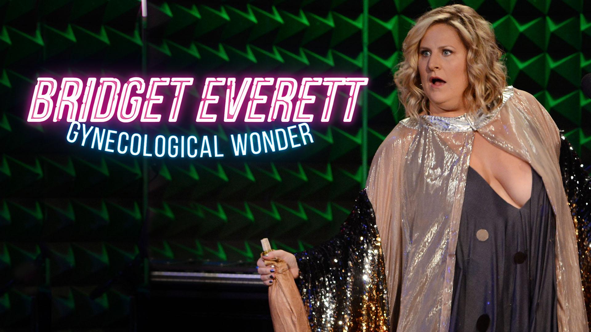 Started from Rock Bottom now she's here: Bridget Everett, Gynecological Wonder