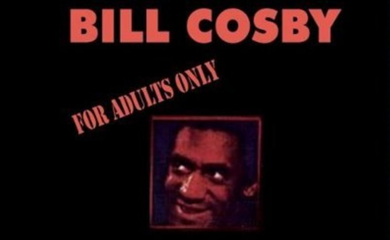 "How would Bill Cosby treat ""Bill Cosby"" around his daughters? Already considered, recorded on 1971's ""For Adults Only"""
