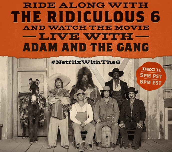 "Watch ""The Ridiculous 6"" along with Adam Sandler and friends to make the most out of the ridiculousness"