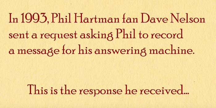 An Unexpected Gift: The 1993 Answering Machine Recordings of Phil Hartman for a Fan
