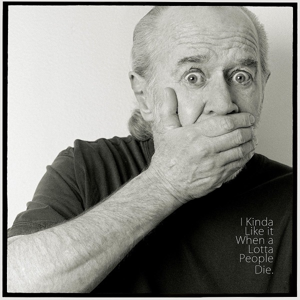 """George Carlin's 9/10/2001 joke about rooting for natural disasters, and more, on new posthumous release: """"I Kinda Like It When A Lotta People Die"""""""