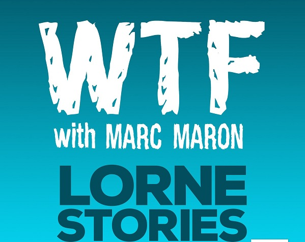 "Hear 22 comedians share their ""Lorne Stories"" in special WTF with Marc Maron roundup episode"