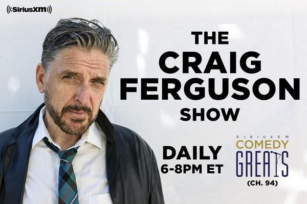 "SiriusXM snags Craig Ferguson for weeknight talk show on satellite radio's ""Comedy Greats"" channel"