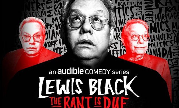 """Audible launches Lewis Black exclusive podcast, """"The Rant is Due"""""""