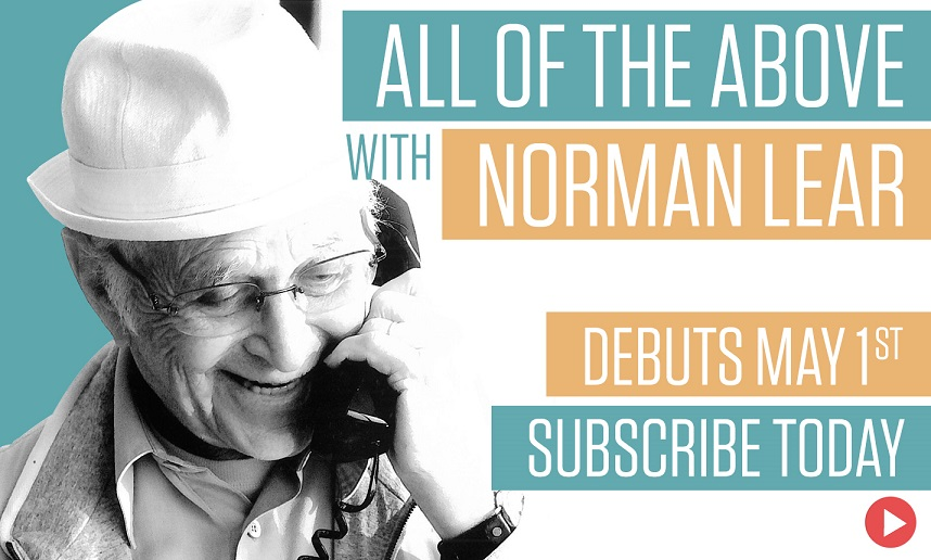 "Norman Lear hosts a podcast now: ""All of the Above"" on PodcastOne"