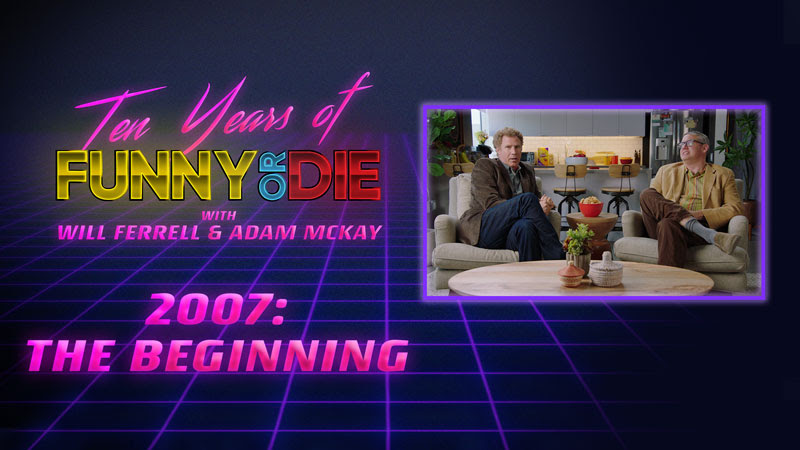 Will Ferrell and Adam McKay launch 11-episode retrospective on 10 years of Funny or Die