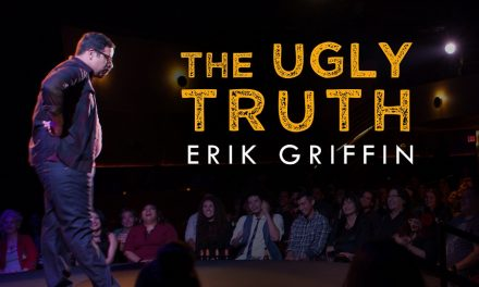 "Review: Erik Griffin, ""The Ugly Truth"" on Showtime"