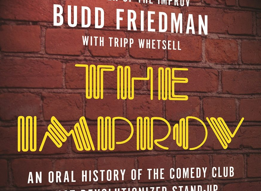"""Exclusive book excerpt from Budd Friedman's """"The Improv: An Oral History of The Comedy Club That Revolutionized Stand-Up"""""""