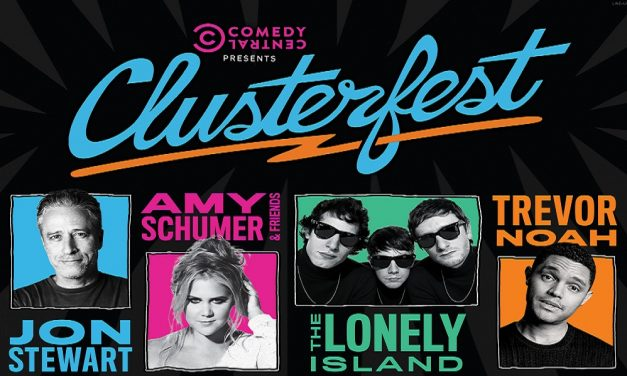 Comedy Central's Clusterfest 2018 headlined by Jon Stewart, Amy Schumer, Trevor Noah and The Lonely Island
