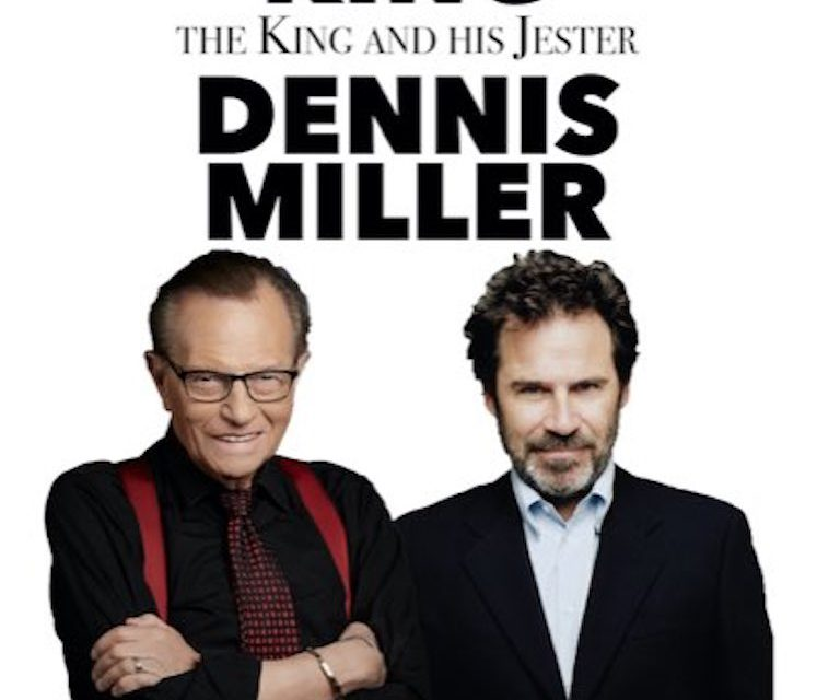 """Larry King and Dennis Miller embarking on comedy tour as """"The King and The Jester"""""""