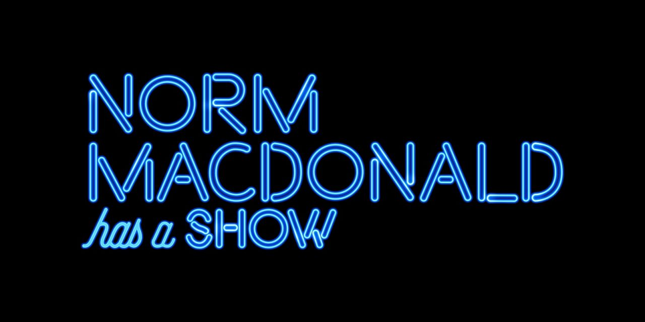 Norm Macdonald Has A Show, and here are the first season's guests on Netflix