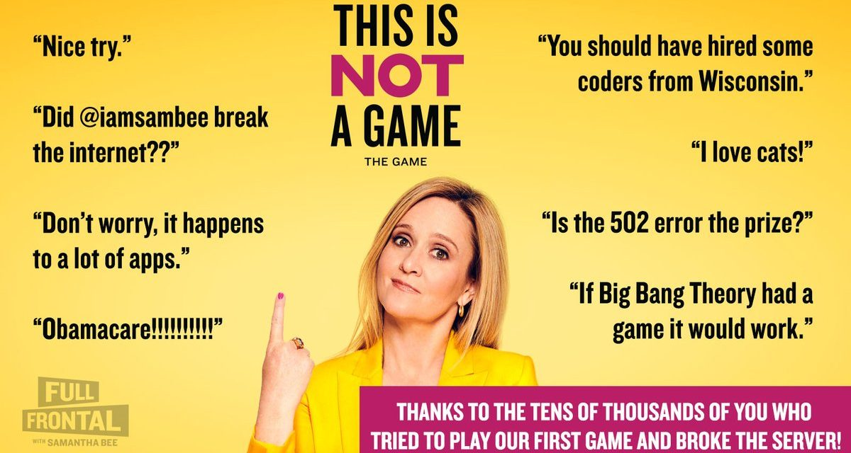 Samantha Bee presents This Is Not A Game, the trivia phone game to encourage higher voter turnout
