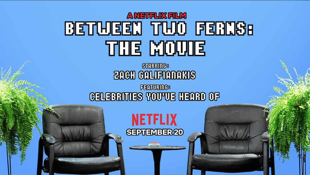 "The ""Between Two Ferns"" movie with Zach Galifianakis and big stars will debut on Netflix on Sept. 20, 2019"