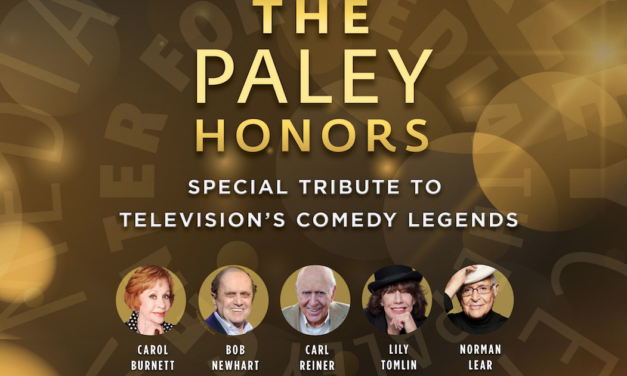 The Paley Center to honor living legends of comedy: Carol Burnett, Norman Lear, Bob Newhart, Carl Reiner, and Lily Tomlin