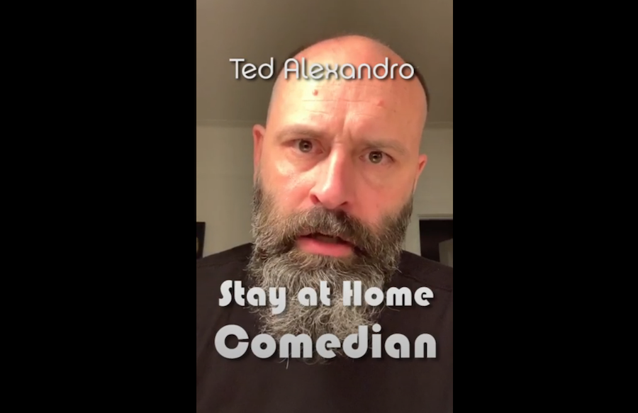 "TED ALEXANDRO RELEASES QUARANTINED STAND-UP SPECIAL, ""STAY AT HOME COMEDIAN"""