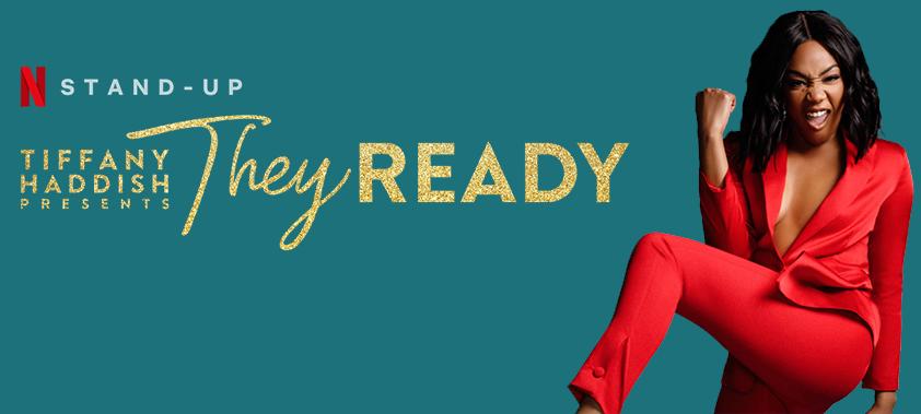 "Tiffany Haddish Hosting Second Season of ""They Ready"" Netflix Half-Hours with Godfrey, Tony Woods, Barbara Carlyle, Erin Jackson, Kimberly Clark, and Dean Edwards"